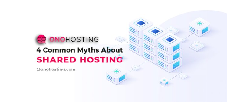 4 Common Myths About Shared Hosting