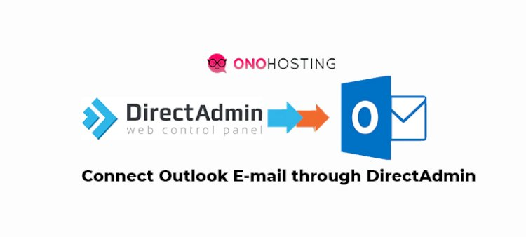 How to configure email with outlook (DirectAdmin)